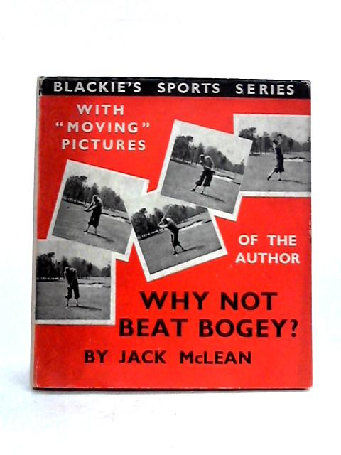 Why Not Beat Bogey? by Jack McLean