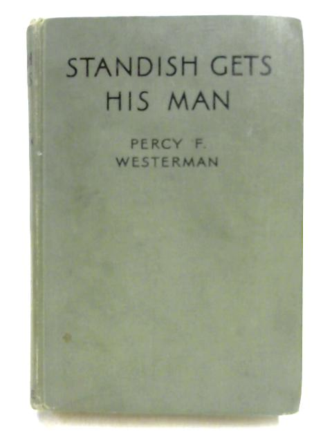 Standish Gets His Man by Percy F. Westerman