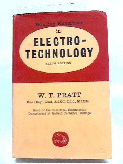 Worked Examples in Electrotechnology By William Thomas Pratt