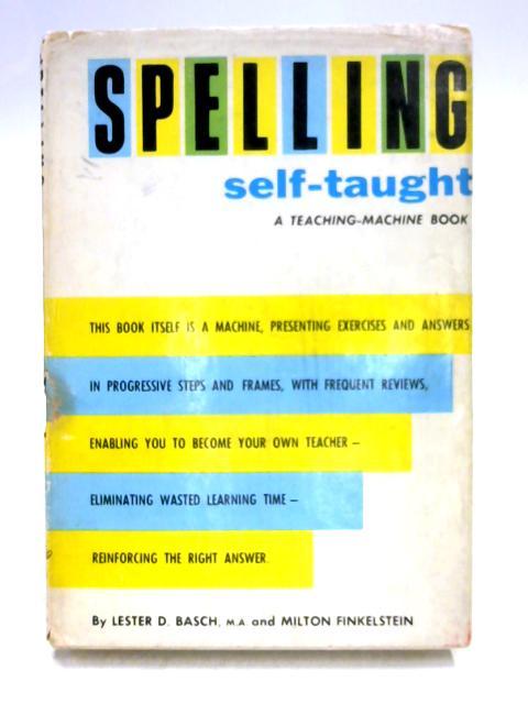 Spelling Self-Taught: A Teaching-Machine Book by L.D. Basch & M. Finkelstein