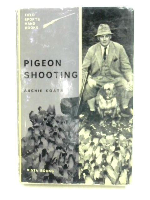 Pigeon Shooting by Archie Coats