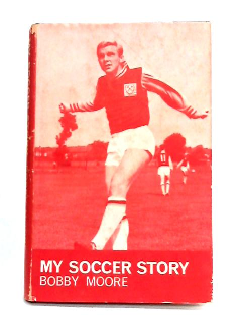 My Soccer Story by Bobby Moore