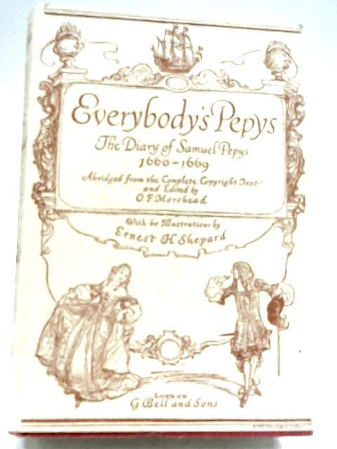 Everybody's Pepys: The Diary Of Samuel Pepys, 1660-1669 by O. F. Morshead (Editor)