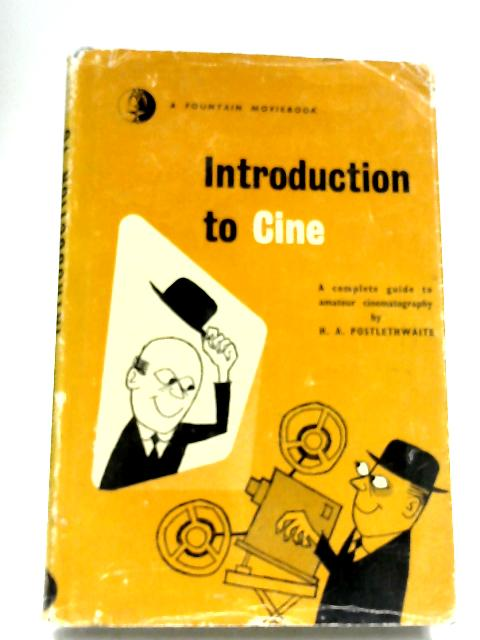 Introduction To Cine by H. A. Postlethwaite
