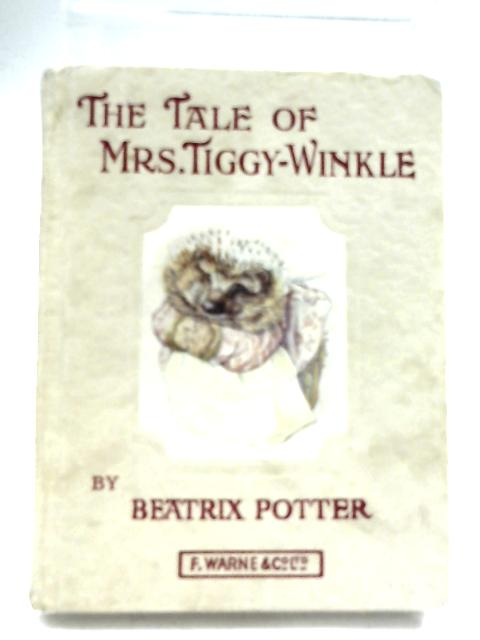 The Tale Of Mrs.Tiggy-Winkle by Beatrix Potter