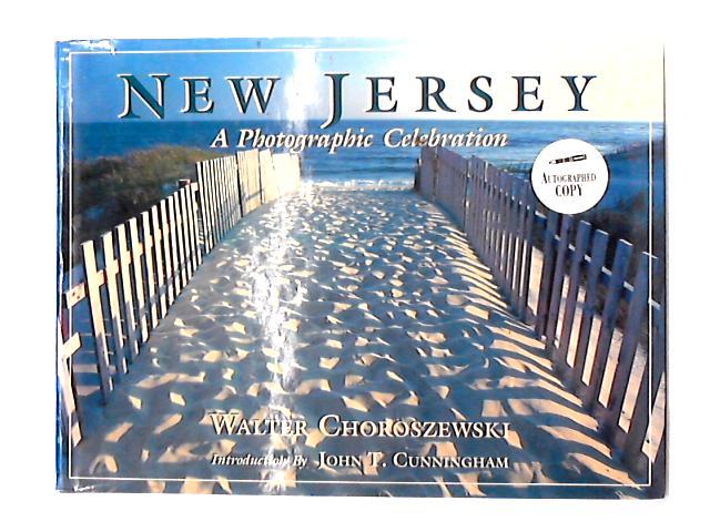 New Jersey: A Photographic Celebration by Walter Choroszewski