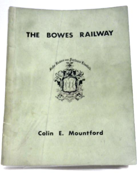 The Bowes Railway by Colin E. Mountford