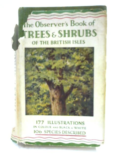 The Observer's Book of Trees and Shrubs of the British Isles by W.J. Stokoe