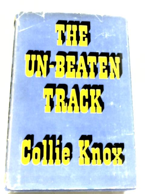 The Un-Beaten Track by Collie Knox