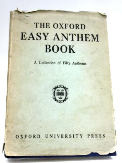 The Oxford Easy Anthem Book by Anon