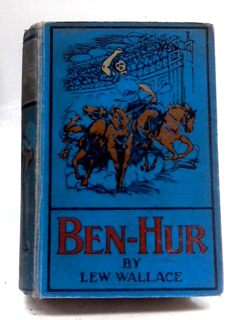 Ben Hur A Tale of Christ By Lew Wallace