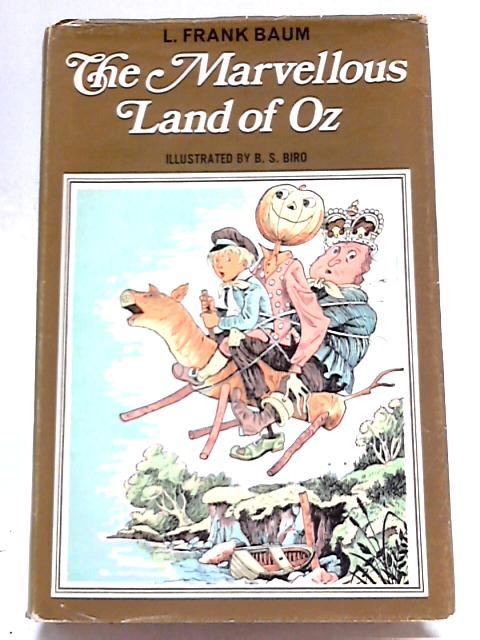 The Marvellous Land of Oz by Lyman Frank Baum