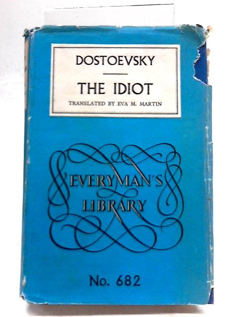 The Idiot (Everyman's Library) by F. M. Dostoevsky