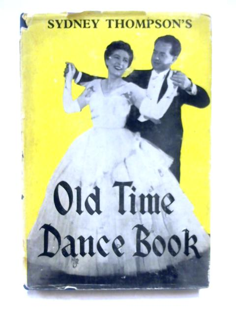 Old Time Dance Book by Sydney Thompson
