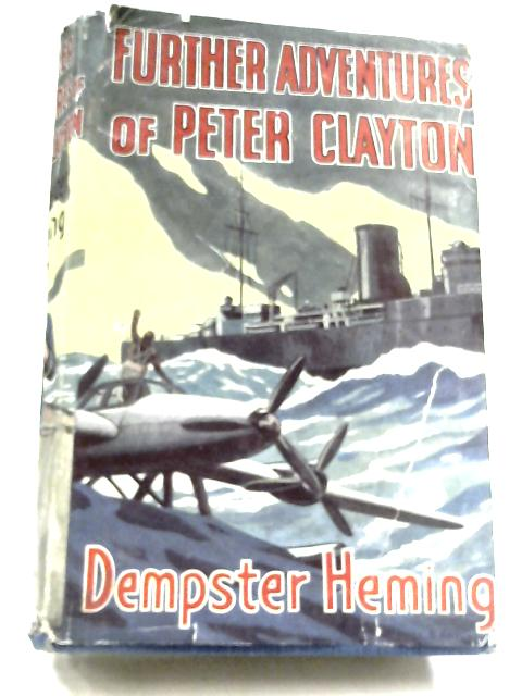Further Adventures of Peter Clayton by Dempster Heming