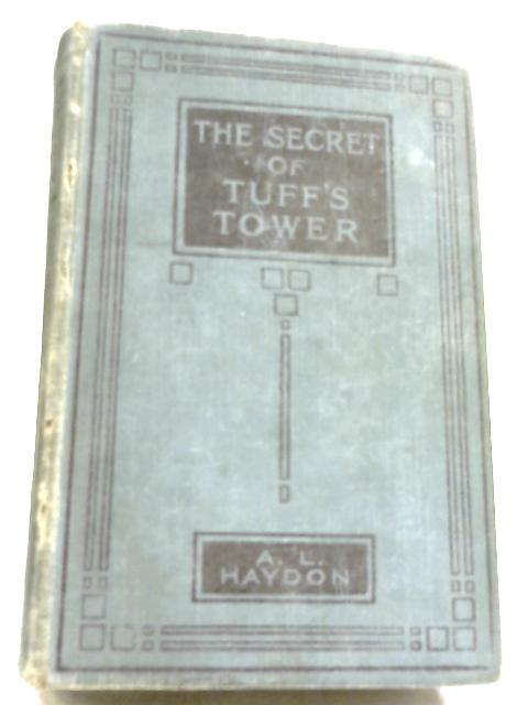 The Secret of Tuff's Tower by A. L. Haydon
