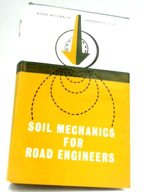 Soil Mechanics For Road Engineers By Road Research Laboratory