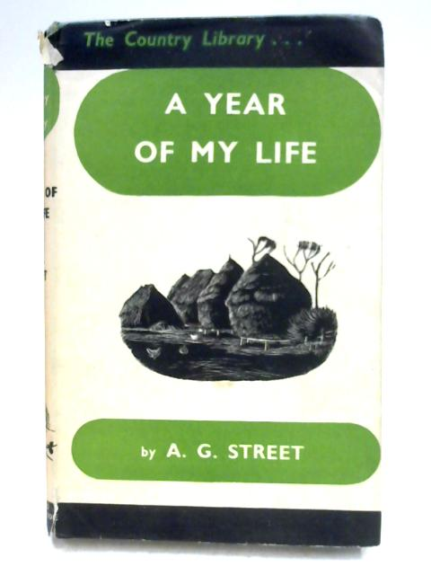 A Year of My Life by A.G. Street