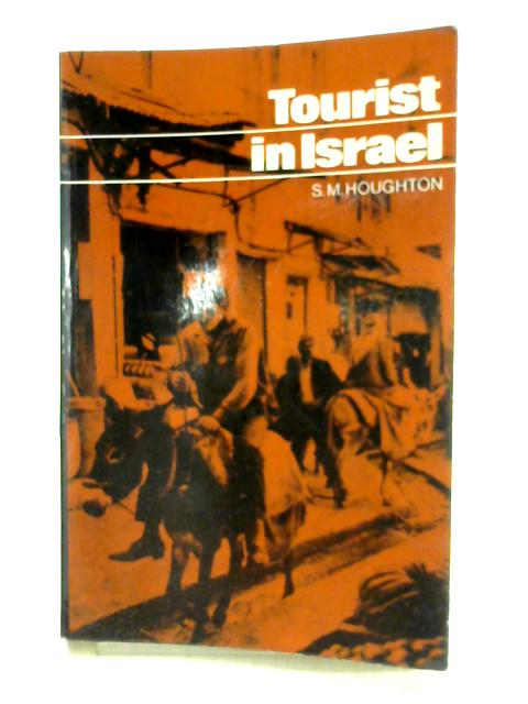 Tourist in Israel By S.M. Houghton
