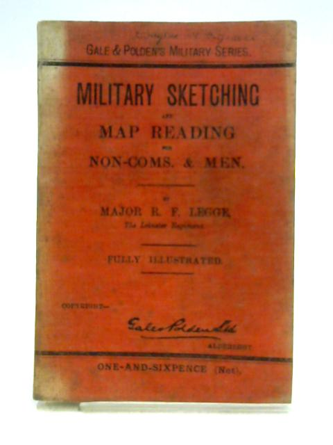 Military Sketching and Map Reading for Non-Coms & Men by Legge