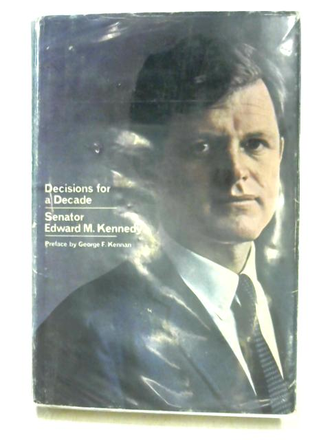 Decisions for a Decade by Edward M. Kennedy
