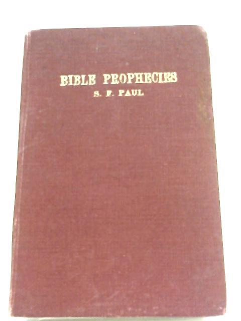 Bible Prophecies by S. F. Paul