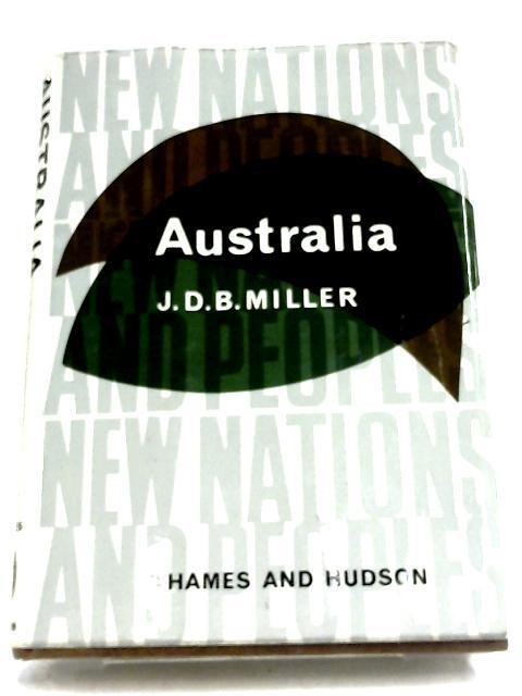 Australia by J. D. B Miller