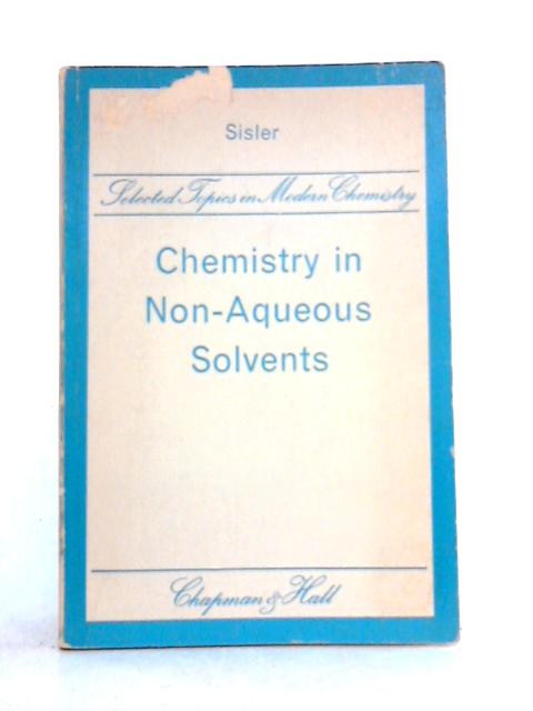Chemistry in Non-Aqueous Solvents by Harry H. Sisler