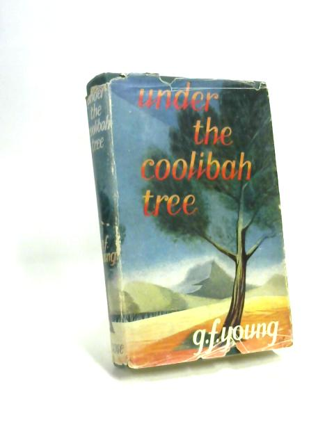 Under the Coolibah Tree By G. F. Young