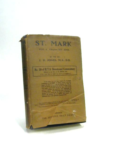The Gospel according to St Mark XIV - End A Devotional Commentary by J. D. Jones