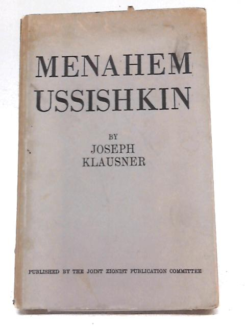 Menahem Ussishkin, His Life And Work by Joseph Klausner
