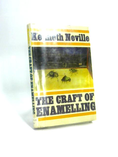 The Craft of Enamelling By Kenneth Neville