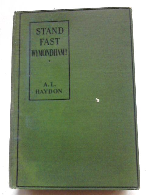 Stand Fast, Wymondham by A L Haydon