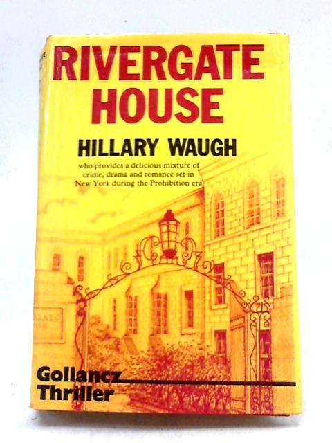 Rivergate House by Hillary Waugh