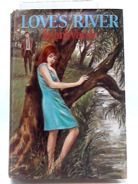 Love's River by Joan Warde