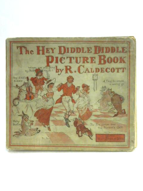 The Hey Diddle Diddle Picture Book By Unknown