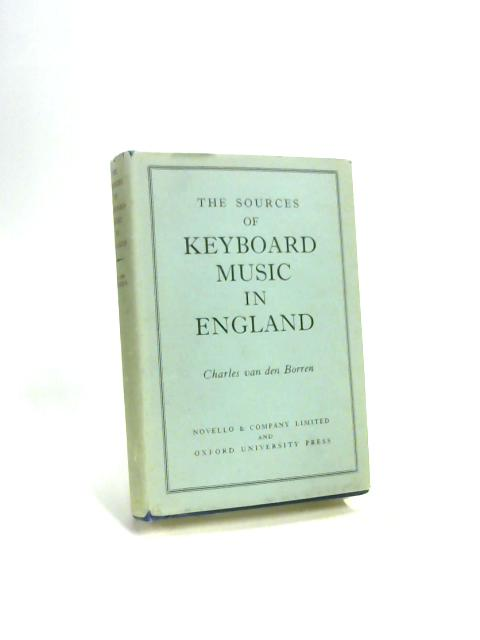 The Sources of Keyboard Music in England by Charles van den Borren