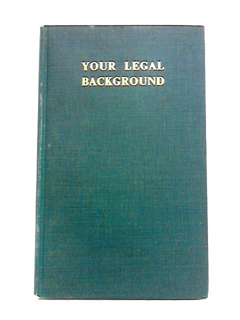 Your Legal Background by W.A. Dinsdale