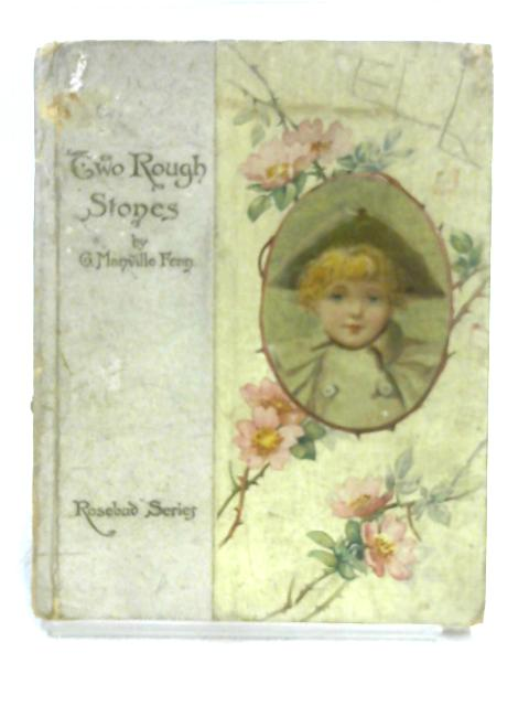 Two Rough Stones & A Bad Day's Fishing by George Manville Fenn