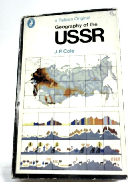 A Geography Of The USSR by John Peter Cole