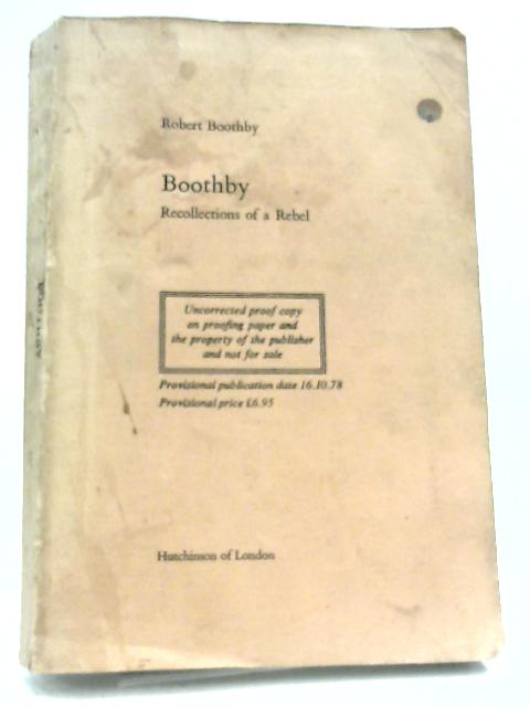 Boothby: Recollections of a Rebel By Lord Boothby