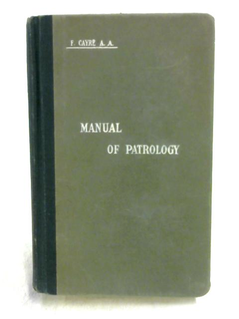 Manual of Patrology: 2nd Volume, 3rd and 4th Books by F. Cayre