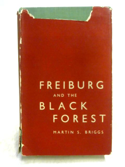 Freiburg and the Black Forest by Martin S. Briggs