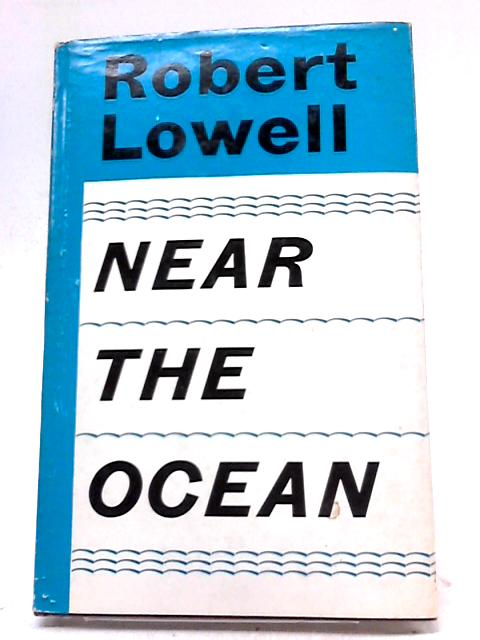 Near the Ocean by R. Lowell