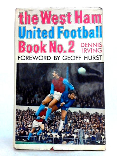 West Ham United Football Book No.2 by Dennis Irving
