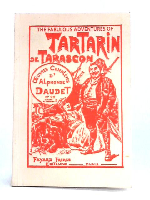 The Fabulous Adventures of Tartarin De Tarascon By P.D. Rawlence (trans.)