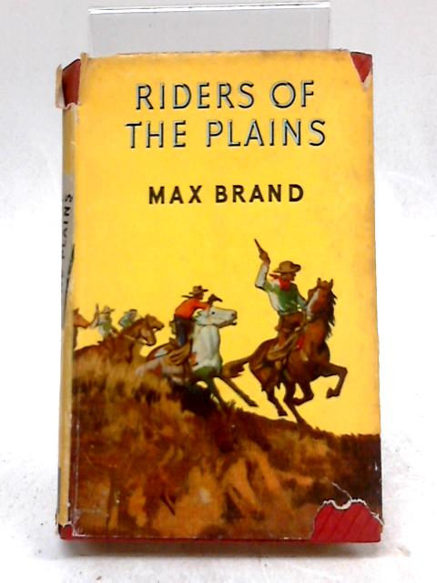 Riders of The Plains by Max Brand