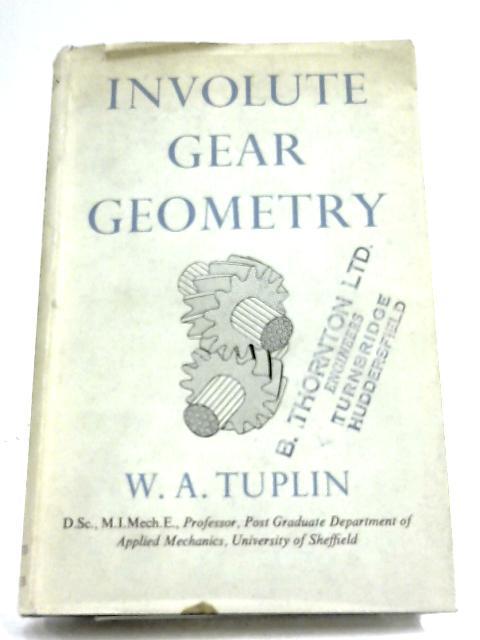 Involute Gear Geometry by W. A. Tuplin