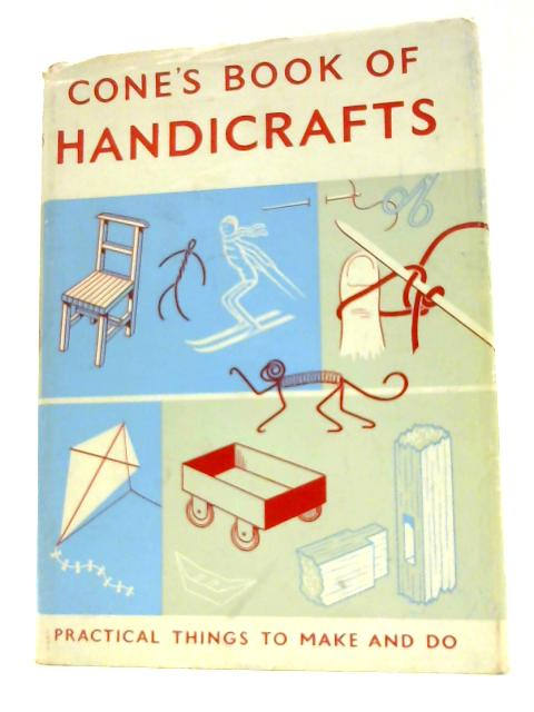 Cone's Book of Handicrafts By Cone , J G