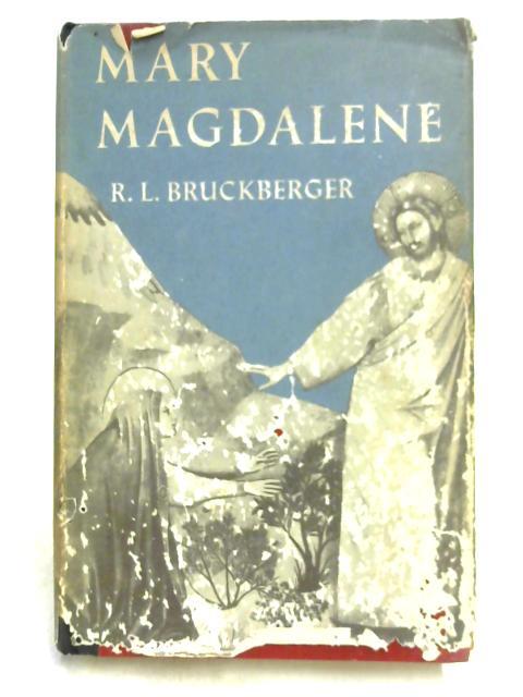 Mary Magdalene by R.L. Bruckberger